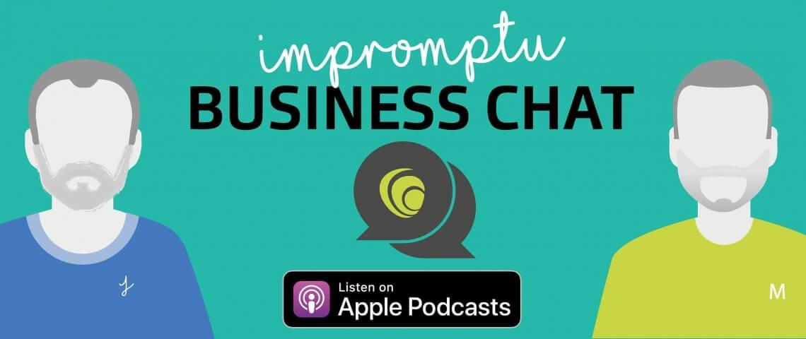 Impromptu Business Chat podcast: November highlights